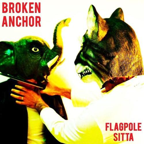 Flagpole Sitta de Broken Anchor
