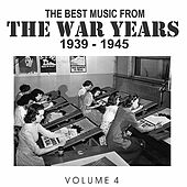The Best Music from the War Years 1939 - 1945 Vol. 4 de Various Artists