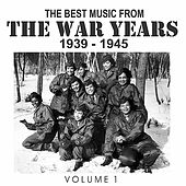 The Best Music from the War Years 1939 - 1945 Vol. 1 von Various Artists