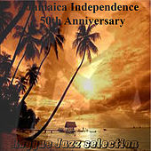 Jamaica Independence 50th Anniversary Reggae Jazz Selection de Various Artists
