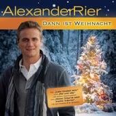 Dann ist Weihnacht von Alexander Rier