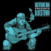 Bluestown by Rag'n'Bone Man