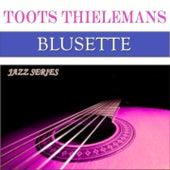 Bluesette : Jazz Series (50 Original Tracks - Digitally Remastered) by Toots Thielemans