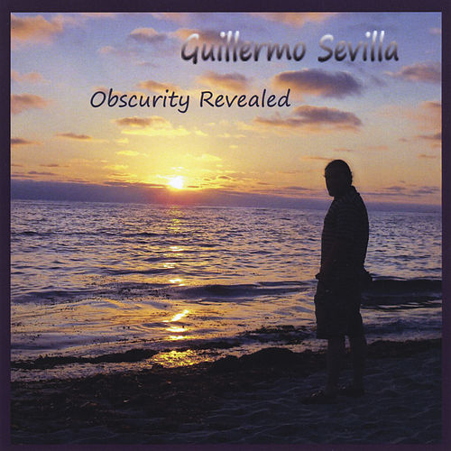 Obscurity Revealed by Guillermo Sevilla