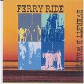 Ferry Ride by Everett B. Walters