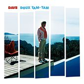 Doux Tam Tam by Dave