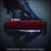 She Don't Put It Down feat. Lil Wayne, Tank by Joe Budden