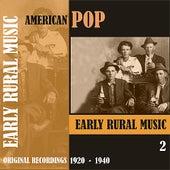 American Pop / Early Rural Music, Volume 2 [1920 - 1940) de Various Artists