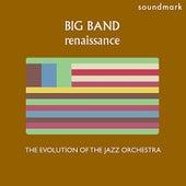 Big Band Renaissance: The Evolution of the Jazz Orchestra, Volume Three de Various Artists