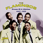 Dream of a Lifetime 1953-1959 de The Flamingos