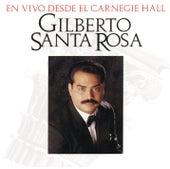 En Vivo Desde El Carnegie Hall by Gilberto Santa Rosa