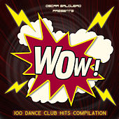 Oscar Salguero presents WOW! (100 Dance Club Hits) van Various Artists