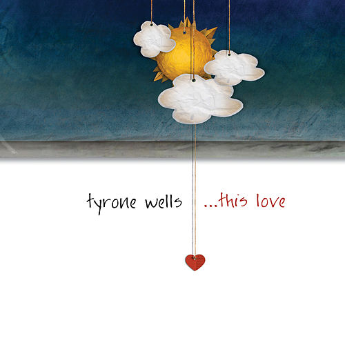 This Love by Tyrone Wells