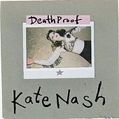 Death Proof by Kate Nash