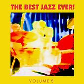 The Best Jazz Ever! Vol. 5 by Various Artists