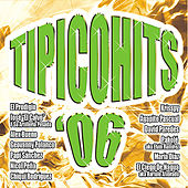 TipicoHits 2006 by Various Artists