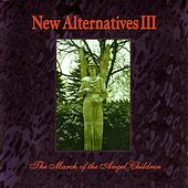 New Alternatives III: The March Of The Angel Children by Various Artists