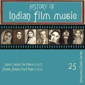 History of Indian Film Music: Janam Janam Ke Phere (1957), Jhanak Jhanak Payal Baje (1955), Vol.  25 de Various Artists