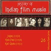 History of Indian Film Music: Jogan (1950), Kala Pani (1958), Kali Ghata (1951), Vol. 26 by Various Artists