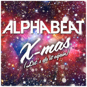 X-Mas (Let's Do It Again) by Alphabeat