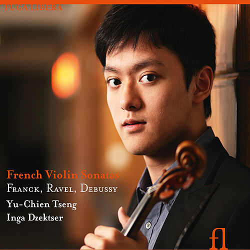 Franck, Debussy & Ravel: French Violin Sonatas by Yu-Chien Tseng
