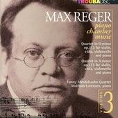 Reger: Piano Chamber Music, Vol. 3 by Fanny Mendelssohn Quartet