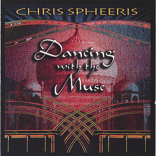 Dancing With The Muse by Chris Spheeris