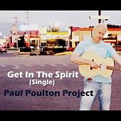 Get in the Spirit (Single) de Paul Poulton Project