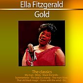 Gold - The Classics: Ella Fitzgerald by Ella Fitzgerald