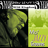 Mo' Jazzy Grooves by Ron Levy's Wild Kingdom