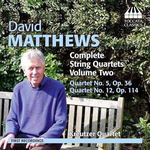 Matthews: Complete String Quartets, Vol. 2 by Kreutzer Quartet
