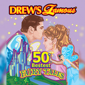 Drew's Famous 50 Bestest Fairy Tales by The Hit Crew