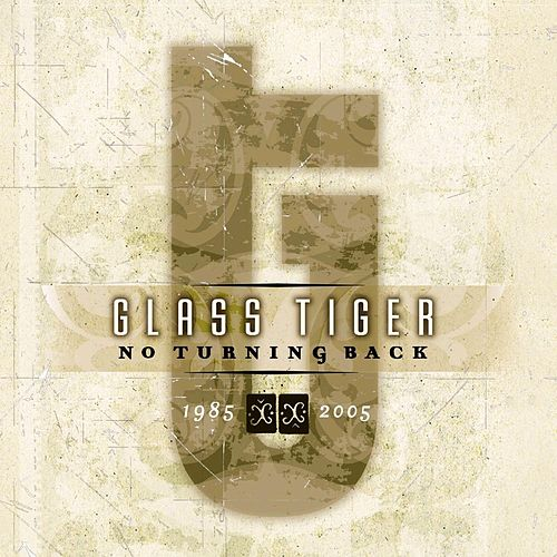 No Turning Back 1985-2005 by Glass Tiger