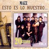 Esto Es Lo Nuestro: 20 Exitos Vol. 2 de Jimmy Gonzalez y el Grupo Mazz