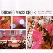 Project Praise: Live in Atlanta by Chicago Mass Choir