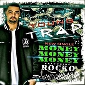 Money Money Money (feat. Rocko) by Young Trap