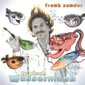 Typisch Wassermann von Frank Zander