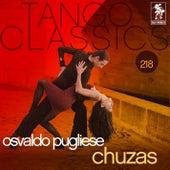 Tango Classics 218: Chuzas von Osvaldo Pugliese