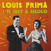 I'm Just a Gigolo fra Louis Prima