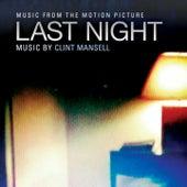 Last Night (Massy Tadjedin's Original Motion Picture Soundtrack) by Clint Mansell