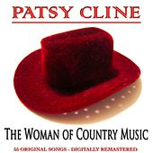 The Woman of Country Music (55 Original Songs Digitally Remastered) by Patsy Cline