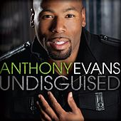Undisguised by Anthony Evans