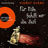 Für Eile fehlt mir die Zeit (Ungekürzte Fassung) by Horst Evers