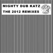 The 2012 Remixes de Mighty Dub Katz