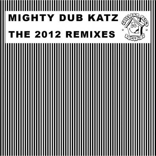 The 2012 Remixes by Mighty Dub Katz