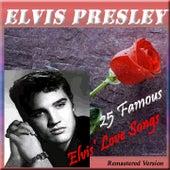 25 Famous Elvis' Love Songs (Remastered Version) by Elvis Presley
