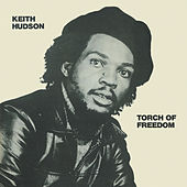 Torch Of Freedom by Keith Hudson