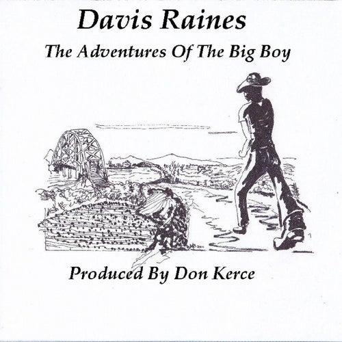 The Adventures Of The Big Boy by Davis Raines