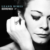 Borrowed (Single) von LeAnn Rimes