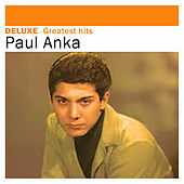 Deluxe: Greatest Hits by Paul Anka